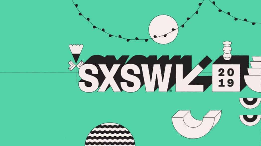 SXSW 2019: resumo das atrações do maior evento de inovação