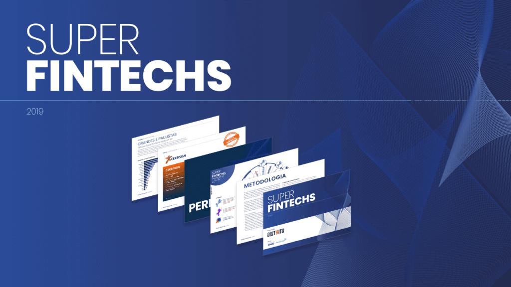 Adquira o Super Fintechs e entenda quais são as startups  de maior destaque e alcance.