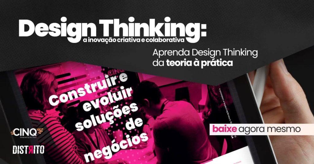 Ebook de Design Thinking. Baixe agora mesmo, gratuitamente