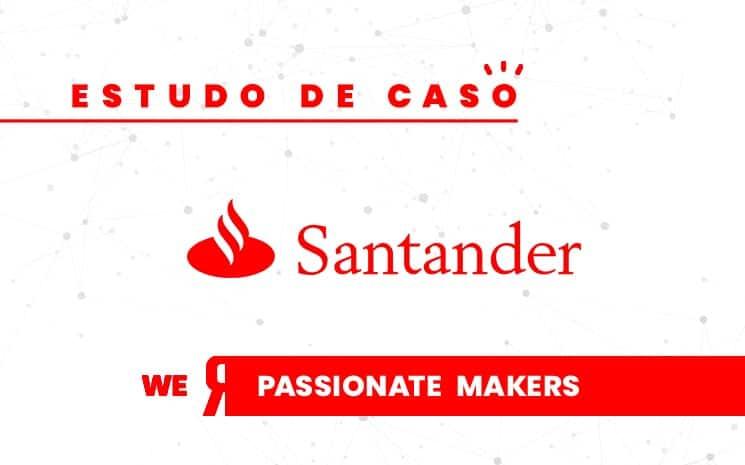 Como o Santander tem usado a inovação aberta para resolver as dores dos clientes