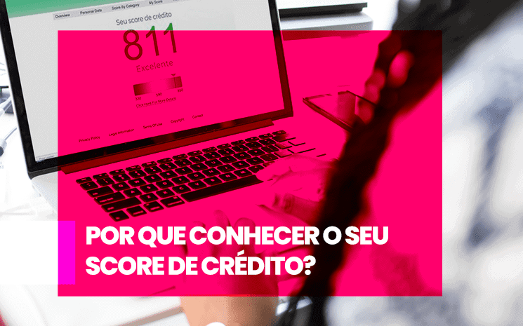 Por que você, empreendedor, deve entender e conhecer o seu score de crédito?