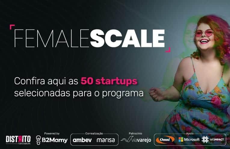 Descubra quais são as 50 startups selecionadas para a primeira fase do Female Scale