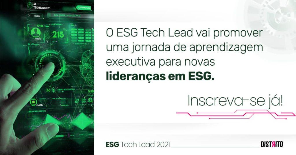 Inscreva-se no ESG Tech Lead, um jornada de aprendizagem executiva para novas lideranças em ESG.