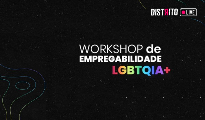 Distrito realiza workshops e bate-papo para o mês do Orgulho LGBTQIA+