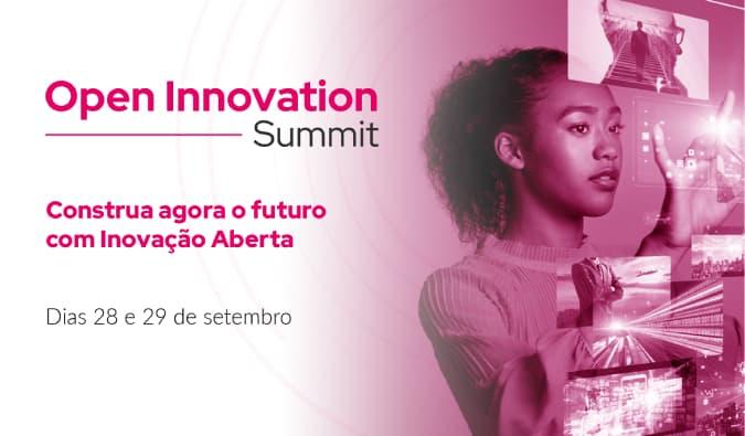 Quais foram os destaques do Open Innovation Summit 2021?